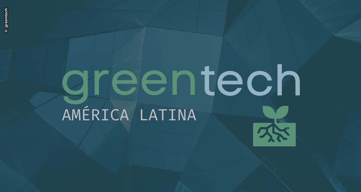 Terceira edição do GreenTech América Latina seleciona tecnologias sustentáveis com alto potencial de crescimento